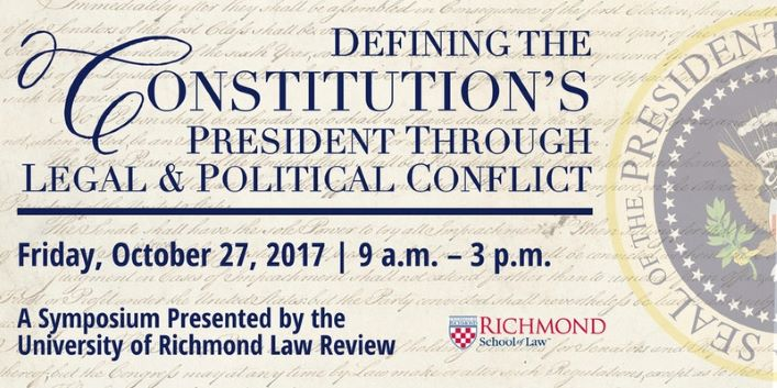 2017 Series: Defining the Constitution's President Through Legal and Political Conflict