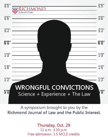 2015 Symposium - Wrongful Convictions: Science + Experience + The Law