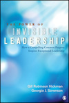 The Power of Invisible Leadership: How a Compelling Common Purpose Inspires Exceptional Leadership by Gill Robinson Hickman and Georgia J. Sorenson