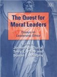 The Quest for Moral Leaders: Essays on Leadership Ethics by Joanne B. Ciulla, Terry L. Price, and Susan E. Murphy