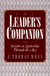 The Leader's Companion: Insights on Leadership Through the Ages by J. Thomas Wren