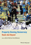 Property-Owning Democracy: Rawls and Beyond by Martin O'Neill and Thad Williamson