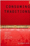 Consuming Traditions: Modernity, Modernism, and the Commodified Authentic by Elizabeth Outka
