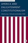 America and Enlightenment Constitutionalism by Gary L. McDowell and Johnathan O'Neill