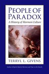People of Paradox: A History of Mormon Culture by Terryl Givens