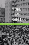 More Than Shelter: Activism and Community in San Francisco Public Housing by Amy L. Howard