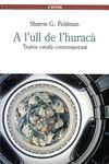 A l'ull de l'huracà: Teatre català contemporani by Sharon G. Feldman