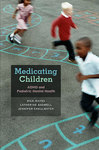 Medicating Children: ADHD and Pediatric Mental Health