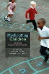 Medicating Children: ADHD and Pediatric Mental Health