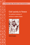Civil Society in Yemen: The Political Economy of Activism in Modern Arabia