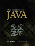Data Structures with Java: A Laboratory Approach by Joe Kent and Lewis Barnett III