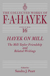 Hayek on Mill:The Mill-Taylor Friendship and Related Writings by Sandra J. Peart