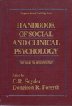 Handbook of Social and Clinical Psychology: The Health Perspective by C. R. Snyder and Donelson R. Forsyth
