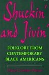 Shuckin' and Jivin': Folklore from Contemporary Black Americans