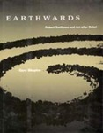 Earthwards: Robert Smithson and Art after Babel by Gary Shapiro