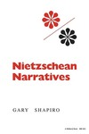 Nietzschean Narratives by Gary Shapiro