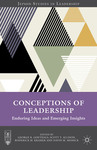 Conceptions of Leadership: Enduring Ideas and Emerging Insights by George R. Goethals, Scott T. Allison, Roderick M. Kramer, and David M. Messick