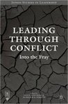 Leading Through Conflict: Into the Fray by Donelson R. Forsyth and Dejun Tony Kong