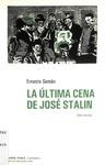 La última cena de José Stalin : una novela