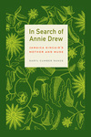 In Search of Annie Drew: Jamaica Kincaid's Mother and Muse by Daryl Cumber Dance