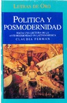 Politica y posmodernidad: Hacia una lectura de la anti-modernidad en Lationoamerica by Claudia Ferman