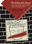 Els límits del silenci: La censura del teatre català durant el franquisme