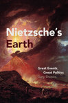 Nietzsche's Earth: Great Events, Great Politics by Gary Shapiro