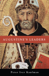 Augustine's Leaders by Peter Kaufman