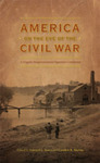 America on the Eve of the Civil War by Edward L. Ayers and Carolyn R. Martin