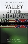 Valley of the Shadow: Two Communities in the American Civil War by Edward L. Ayers