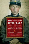 What Caused the Civil War? Reflections on the South and Southern History by Edward L. Ayers