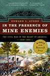 In the Presence of Mine Enemies: Civil War in the Heart of America, 1859-1863 by Edward L. Ayers