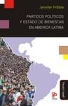 Partidos políticos y Estado de Bienestar en América Latina by Jennifer Pribble