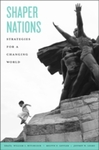 Shaper Nations: Stategies for a Changing World by William I. Hitchcock, Melvyn P. Leffler, and Jeffrey W. Legro
