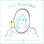 Clara turned Blue by Georgia Leipold-Vitiello and Brooke Inman