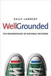 Well-Grounded: The Neurobiology of Rational Decisions