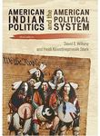 American Indian Politics and the American Political System, Third Edition by David E. Wilkins and Heidi Kiiwetinepinesiik Stark