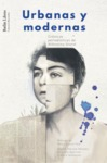 Urbanas y modernas: Crónicas periodísticas de Alfonsina Storni by Mariela Méndez, Graciela Queirolo, and Alicia Salomone