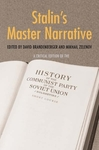 Stalin's Master Narrative: A Critical Edition of the History of the Communist Party of the Soviet Union (Bolsheviks): Short Course by David Brandenberger and M. V. Zelenov
