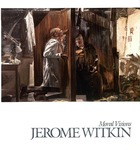 Jerome Witkin: Moral Visions by University of Richmond Museums