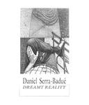Daniel Serra-Badué: Dreamt Reality