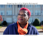 Growing Up in Civil Rights Richmond: A Community Remembers by N. Elizabeth Schlatter, Ashley Kistler, Laura Browder, Richard Waller, Myra Goodman Smith, Elvatrice Belsches, and Michael Paul Williams