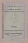 University of Richmond Bulletin: The T.C. Williams School of Law in the University of Richmond Catalogue for 1944-1945
