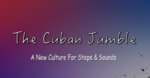 The Cuban Jumble: A New Culture For Steps & Sounds by Lydia DuBois, Peyton Carter, Nik Zapata, and Mariana Rosado